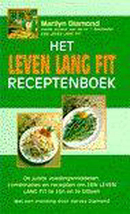 Het leven lang fit receptenboek - M. Diamond |