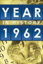 The Year in History 1962