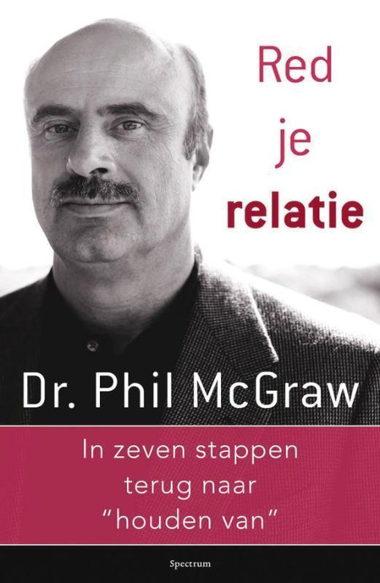 Red Je Relatie ! / Druk Heruitgave - Dr. Phil McGraw pdf epub