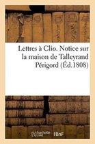 Lettres a Clio. Notice sur la maison de Talleyrand Perigord.