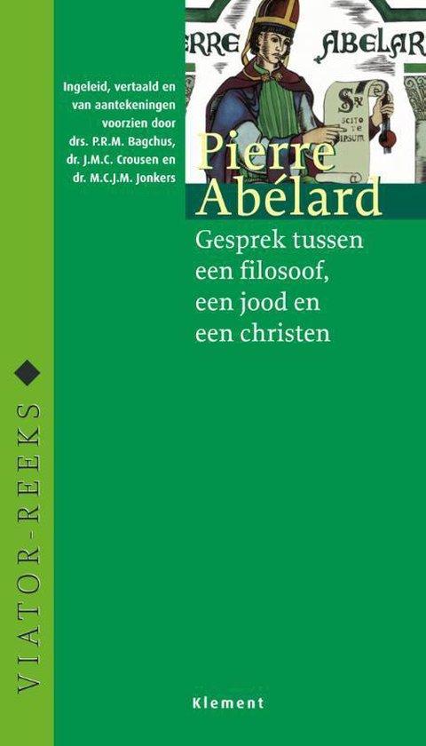 Gesprek tussen een filosoof, een jood en een christen - Pierre Abélard |