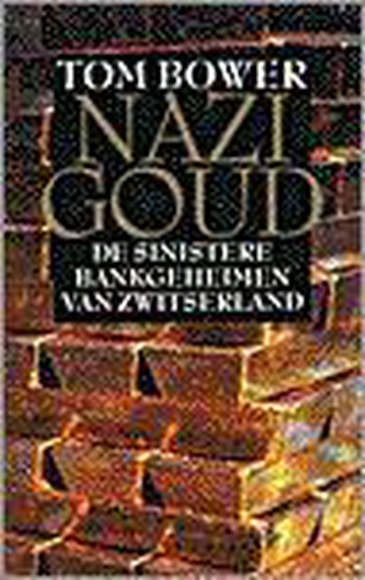 Nazi goud - Tom Bower |