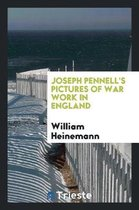 Joseph Pennell's Pictures of War Work in England
