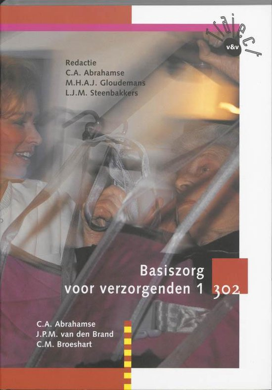 Traject V&V - Basiszorg voor verzorgenden 1 302 Tekstboek - C.A. Abrahamse  