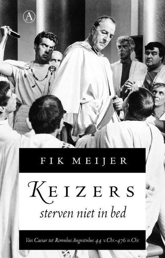 Keizers sterven niet in bed - Fik Meijer |
