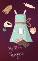 My Dessert Recipes Book 5 X 8 100 Fill in Pages