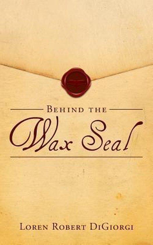 Behind the Wax Seal
