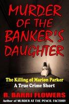 Omslag Murder of the Banker's Daughter: The Killing of Marion Parker (A True Crime Short)