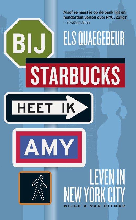 Bij Starbucks heet ik Amy - Els Quaegebeur |