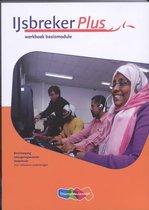 Boek cover IJsbreker Plus werkboek basismodule van Vrije Universiteit (Paperback)