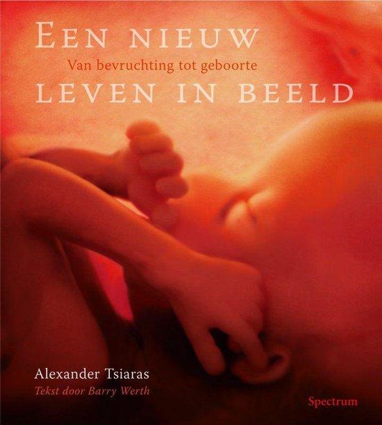 Een Nieuw Leven In Beeld - Alexander Tsiaras pdf epub