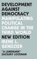 Development Against Democracy