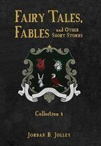 Fairy Tales, Fables and Other Short Stories