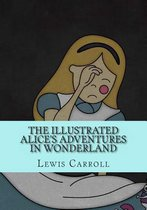 The Illustrated Alice's Adventures in Wonderland