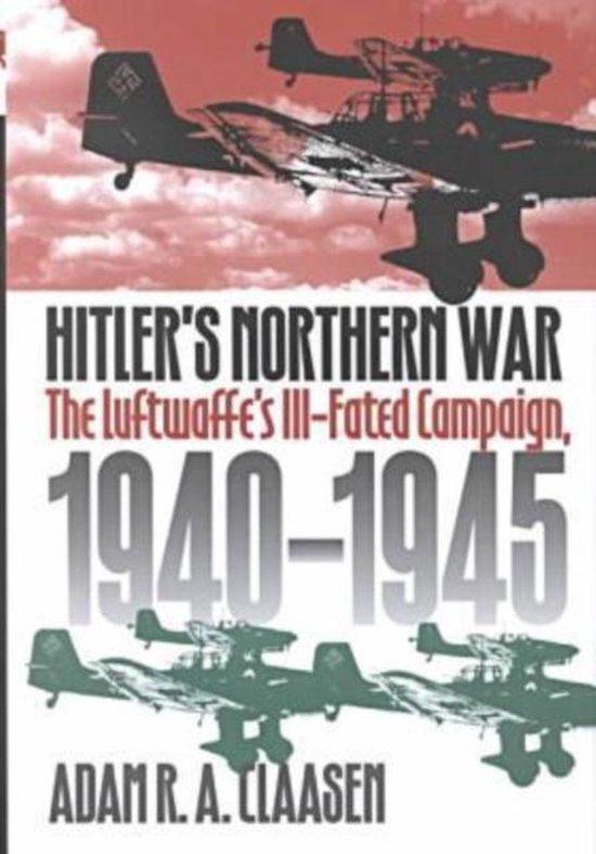 Boek cover Hitlers Northern War van Adam R.A. Claasen (Hardcover)