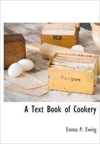 A Text Book of Cookery