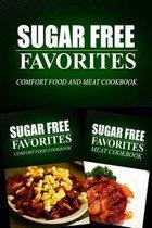 Sugar Free Favorites - Comfort Food and Meat Cookbook