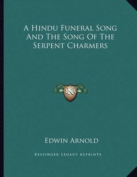 A Hindu Funeral Song and the Song of the Serpent Charmers