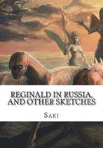 Reginald in Russia, and Other Sketches