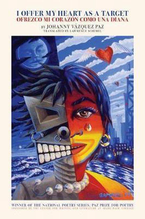 Boek cover I Offer My Heart As A Target / Ofrezco Mi Corazon Como Una Diana van Johanny Vazquez Paz (Paperback)
