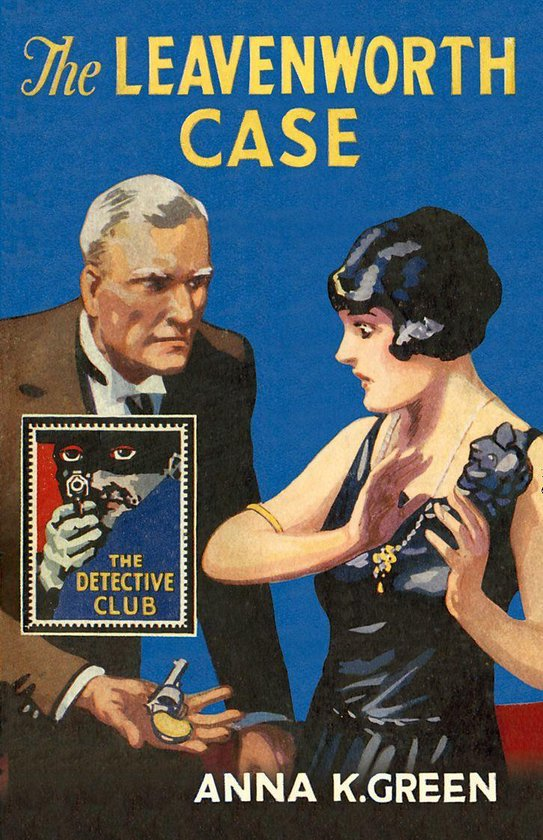 Omslag van The Leavenworth Case (Detective Club Crime Classics)