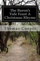 The Baron's Yule Feast a Christmas Rhyme