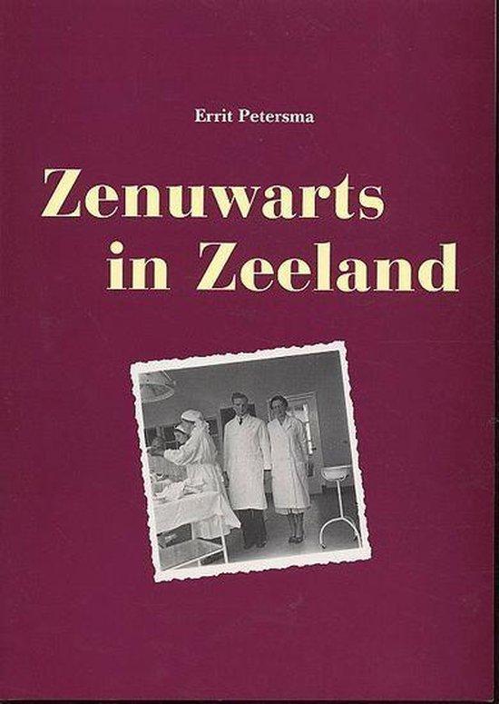 Zenuwarts In Zeeland - E. Petersma  