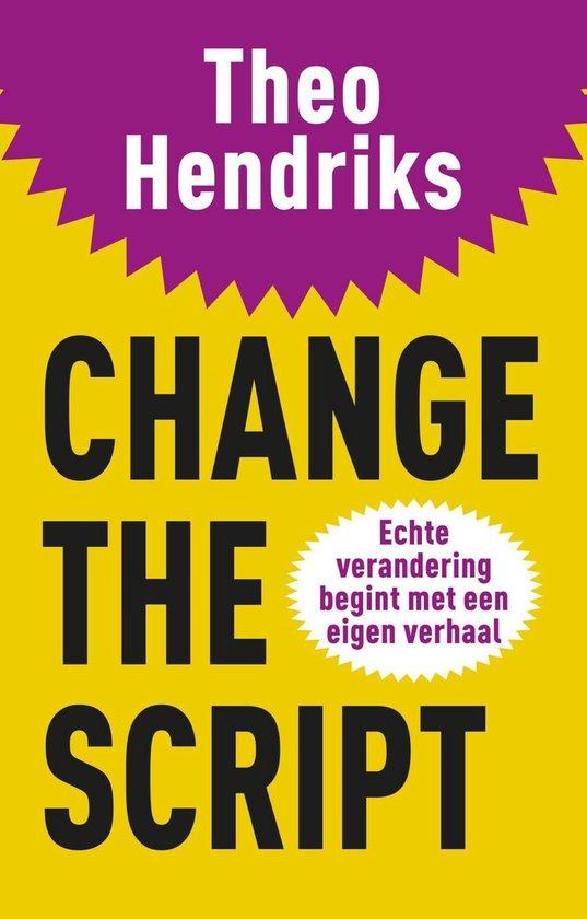 Change the script - Theo Hendriks |