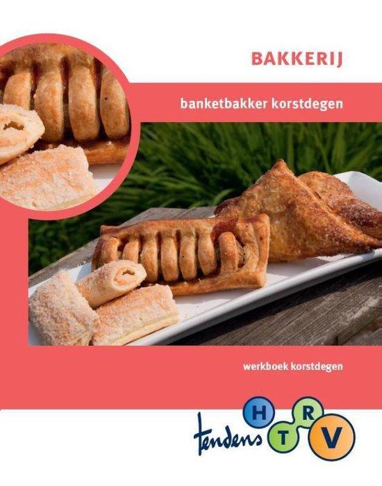 Tendens HTRV Bakkerij; Banketbakker korstdegen Werkboek - Marco Bemelmans | Readingchampions.org.uk