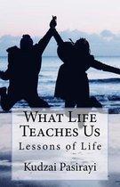 What Life Teaches Us