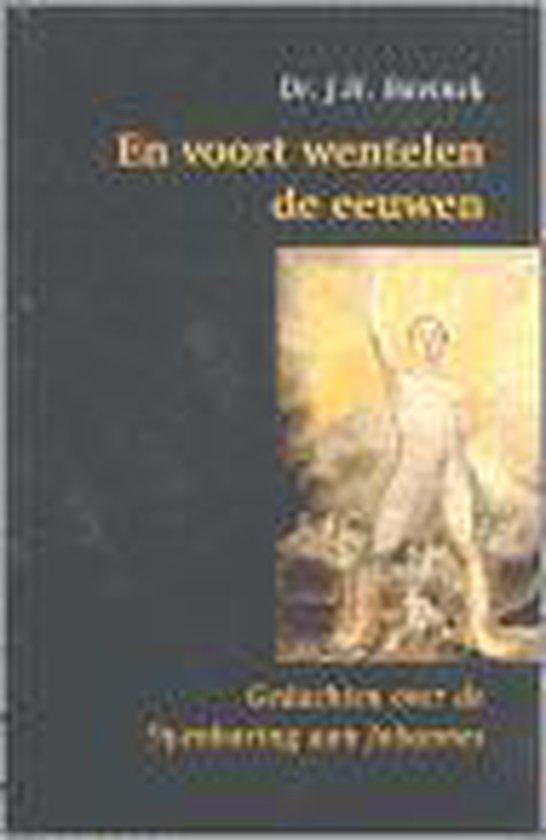 En Voort Wentelen De Eeuwen - J.H. Bavinck |