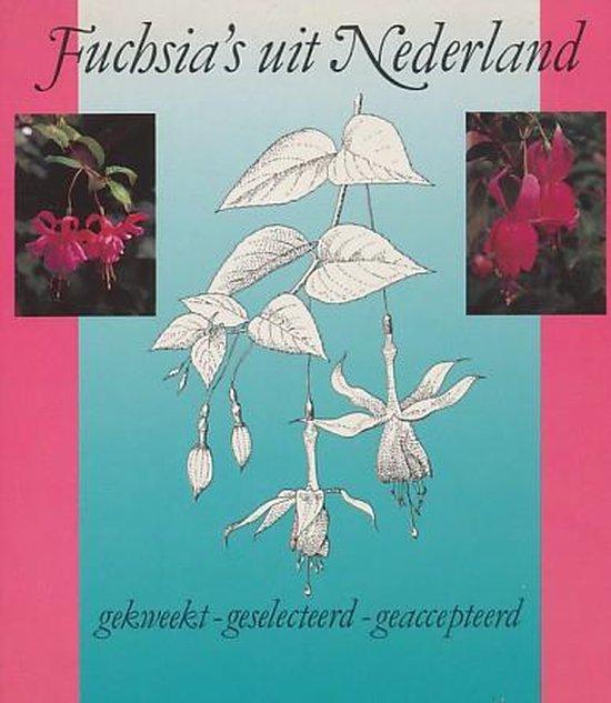 Fuchsia's uit Nederland gekweekt-geslecteerd-geaccepteerd - Nijhuis |