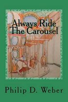 Always Ride the Carousel