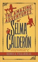 The Amazing Adventures of Selma Calderon