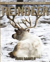Reindeer! an Educational Children's Book about Reindeer with Fun Facts & Photos