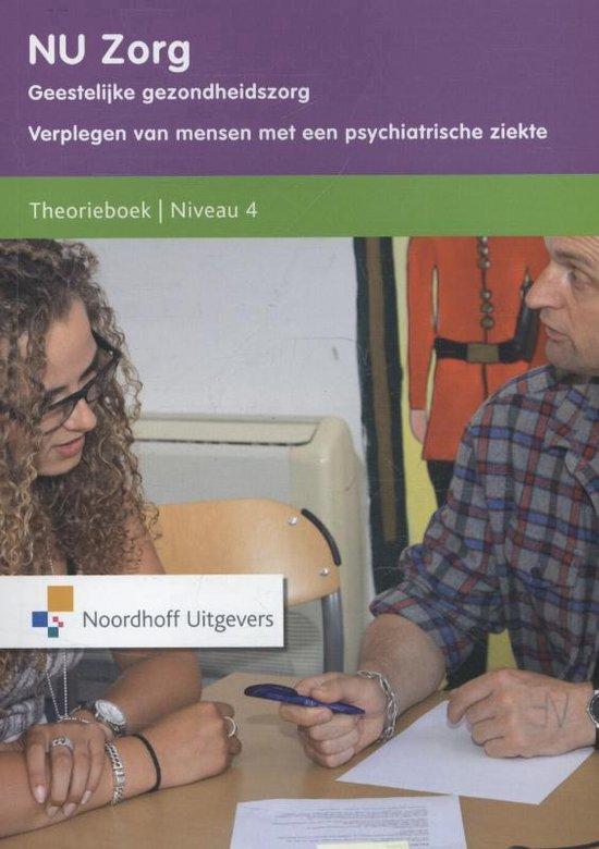 NU Zorg Theorieboek - Verplegen van mensen met een psychiatrische ziekte. Niveau 4 - none |
