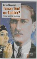 Tussen God en Atatürk?