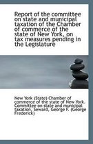 Report of the Committee on State and Municipal Taxation of the Chamber of Commerce of the State of N