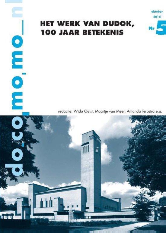 Het werk van Dudok, 100 jaar betekenis - Wido Quist |