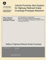 Vehicle Proximity Alert System for Highway-Railroad Grade Crossings-Prototype Research