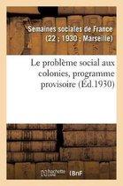 Le probleme social aux colonies, programme provisoire