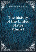 The History of the United States Volume 3