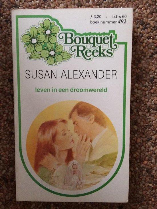 Leven in een droomwereld - Susan Alexander |