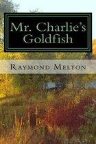 Mr. Charlie's Goldfish
