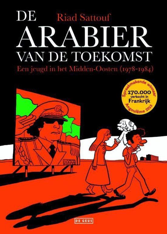 De Arabier van de toekomst 1 - Een jeugd in het Midden-Oosten (1978-1984) - Riad Sattouf | Fthsonline.com