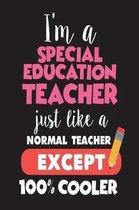 I'm a Special Education Teacher Just Like a Normal Teacher Except 100% Cooler