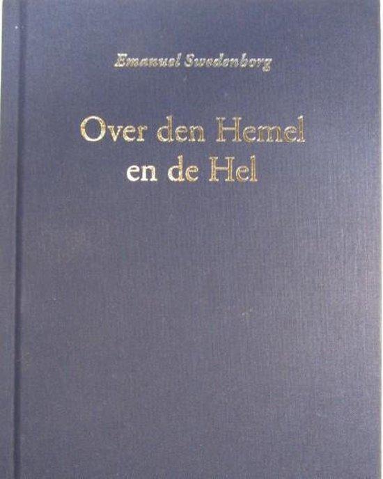 Over den Hemel en deszelfs wonderlijke dingen en over de Hel vanuit de gehoorde en geziene dingen - Emanuel Swedenborg  