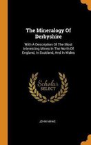 The Mineralogy of Derbyshire