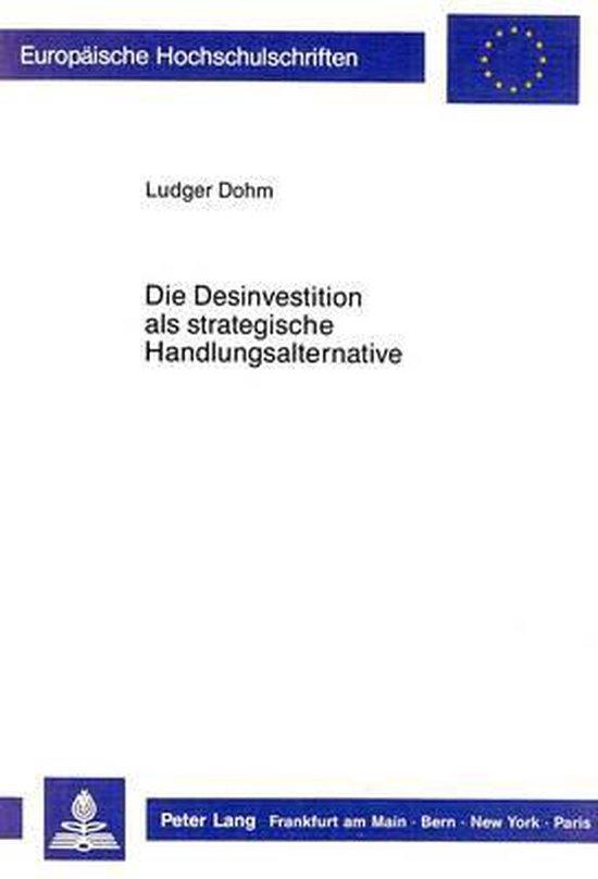 Die Desinvestition ALS Strategische Handlungsalternative