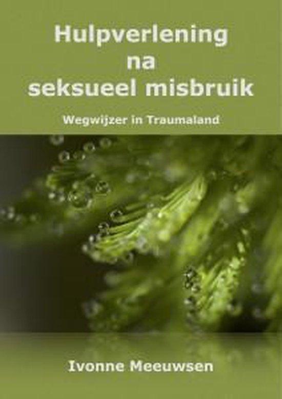 Hulpverlening na seksueel misbruik. - wegwijzer in Traumaland